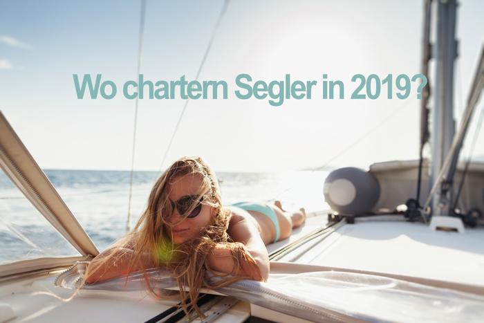 Aktuelle Trends Wo Chartern Segler In 2019